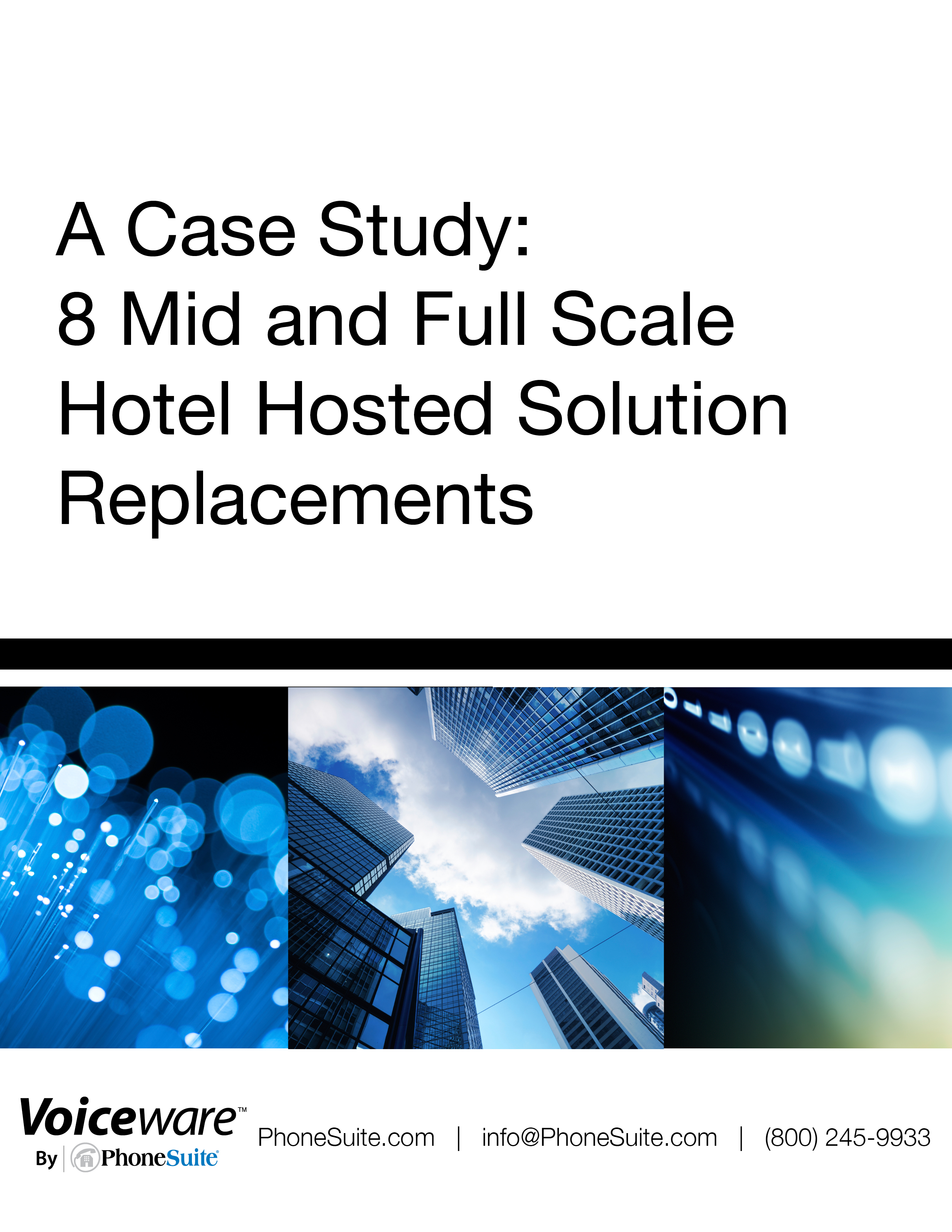 A Case Study: 8 Mid and Full Scale Hotel Hosted Solution Replacements