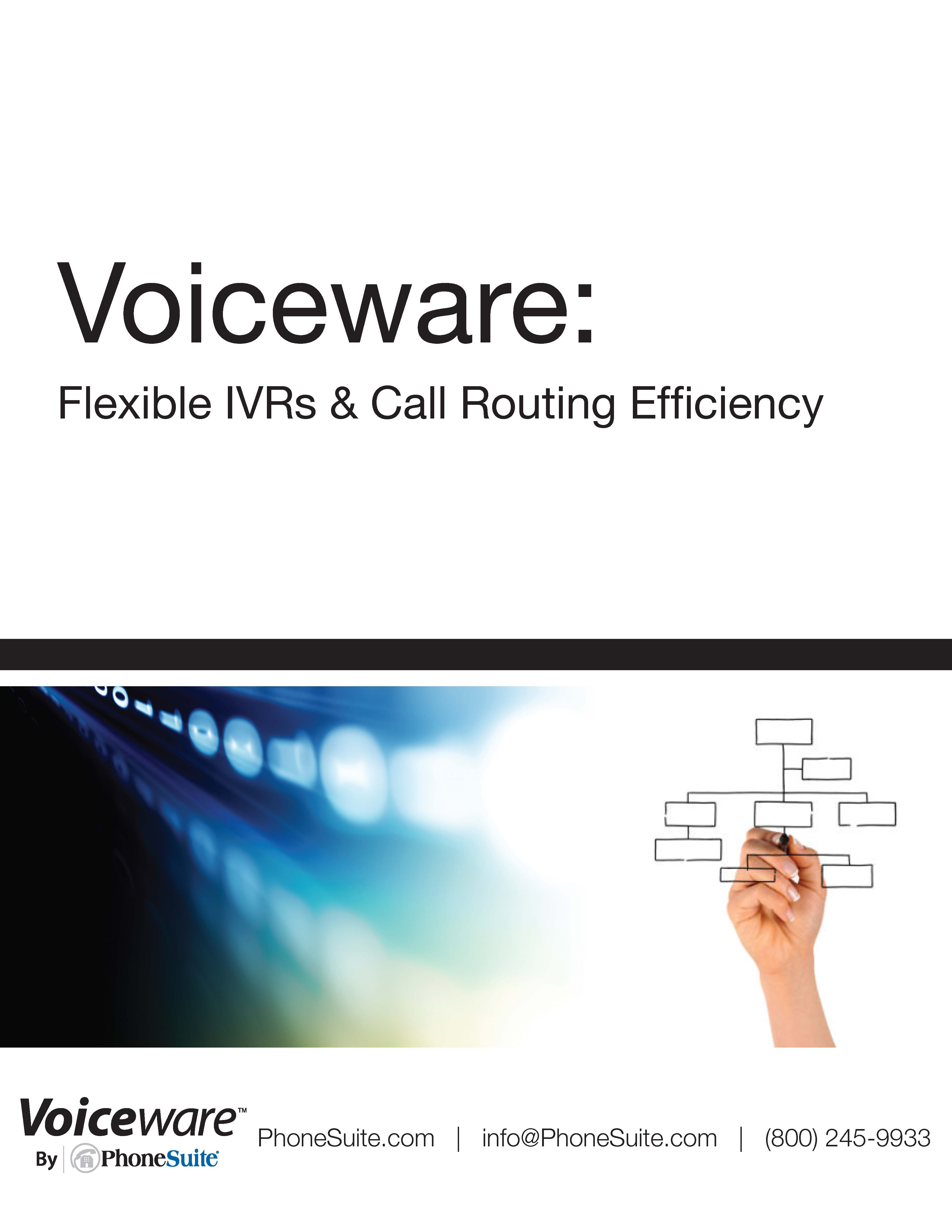 VOICEWARE WHITEPAPER: Flexible IVRs & Call Routing Efficiency