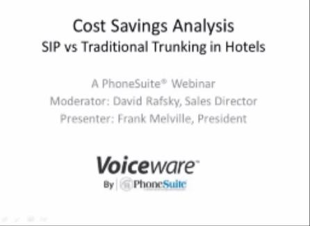 WEBINAR: Cost Savings Analysis SIP vs Traditional Trunking in Hotels