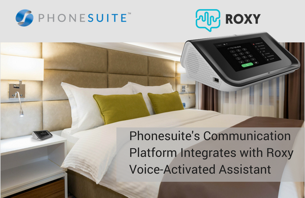 Phonesuite Integrates with Roxy Voice-Activated Assistant to Streamline In-Room Technology
